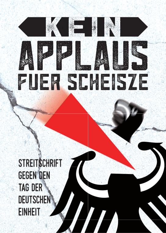 Kein Applaus fuer Scheisze - Streitschrift gegen den Tag der Deutschen Einheit